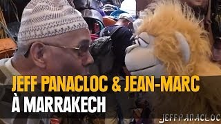 Repeat youtube video Jeff Panacloc et Jean-Marc à Marrakech