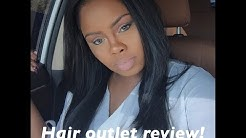Hair Outlet Review!!!