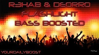 R3HAB & DEORRO - Flashlight [Bass Boosted]