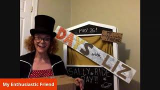 "My Talented Friends LIVE! | Episode 2 | My Enthusiastic Friend and ""Sally Ride Day"""