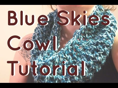 Knit It Out Designs Tutorials: Blue Skies Cowl.