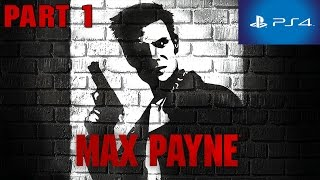 Max Payne PS4 Walkthrough Part 1 HD 1080p No Commentary