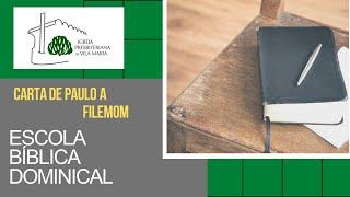 ESCOLA BÍBLICA DOMINICAL CARTA DE PAULO A FILEMOM