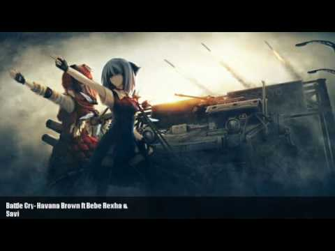 Battle Cry Nightcore ( Havana Brown ft Bebe Rexha & Savi )
