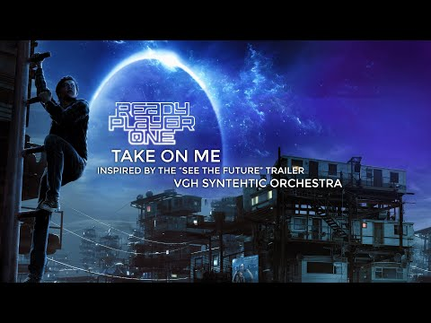 Take On Me - aha / Inspired by the Ready Player One Trailer / VGH Synthetic Orchestra