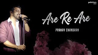 Are Re Are Unplugged Cover Pranav Chandran Mp3 Song Download