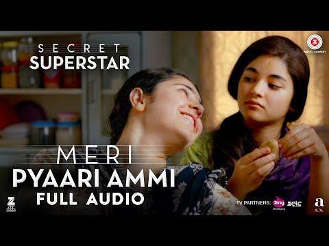 Meri Pyaari Ammi - Full Audio | Secret Superstar | Zaira Wasim | Aamir Khan | Amit Trivedi | Meghna
