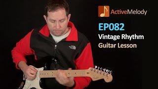 Vintage Rhythm Guitar Lesson - EP083