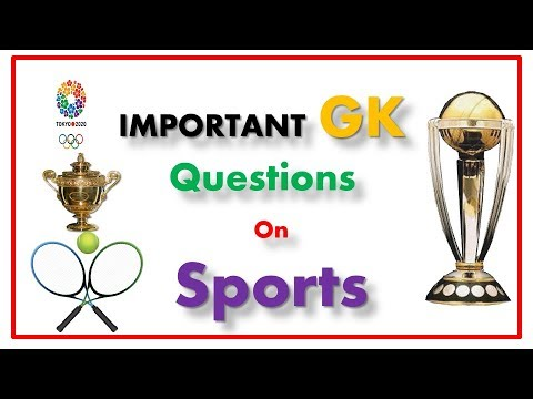 Important GK Questions On Sports For ALL Competitive Exams