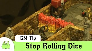 Dungeon Master Mistakes 1 - Stop Rolling Dice