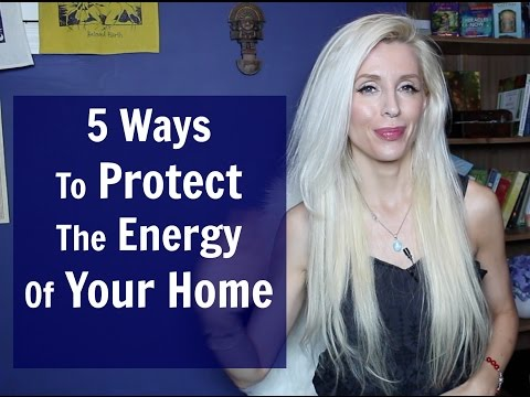 5 Ways  To PROTECT The Energy  Of Your HOME