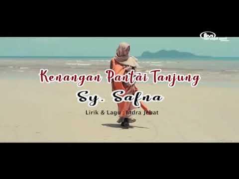 Lagu melayu Natuna ( Kenangan Pantai Tanjung) Sy. Safna