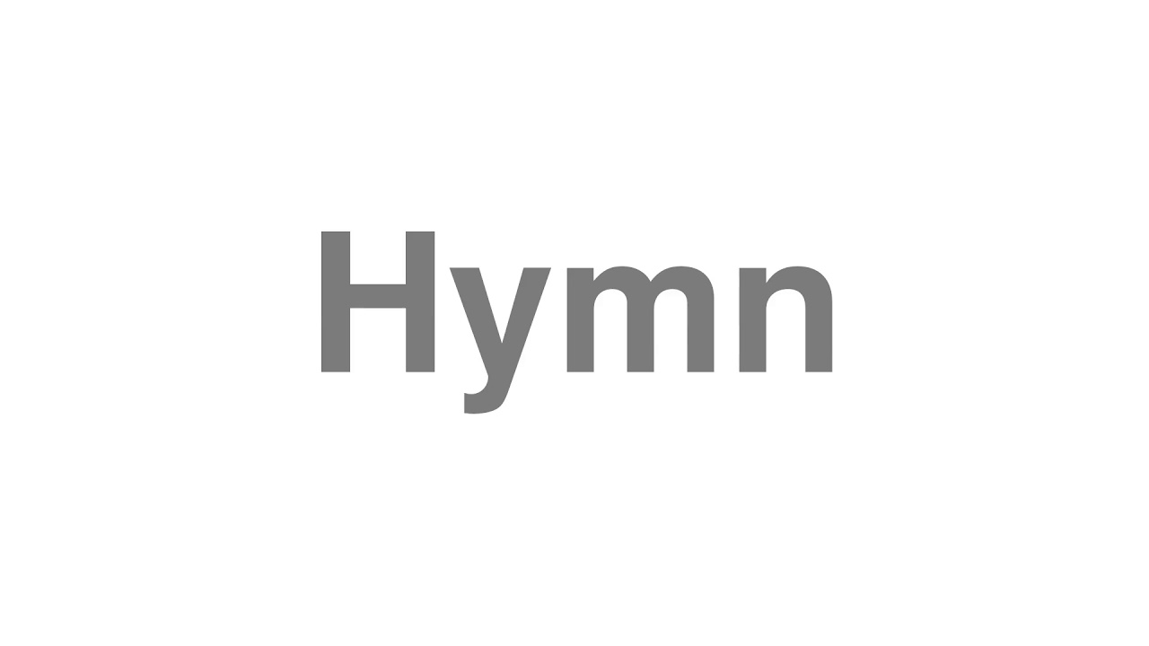 """How to Pronounce """"Hymn"""""""