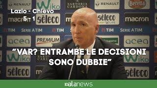 """Lazio-Chievo, Maran: """"Var? Entrambe le decisioni sono dubbie"""""""