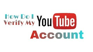 How To Verify Your Youtube Account 100% working 2017/2018