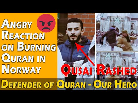 Angry Reaction on Burning Quran in Norway | Qusai Rashed a Defender of Quran