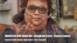 Manzilen Apni Jagah Hai | The Ultimate Bollywood Saxophone Collection | #330 | Stanley Samuel