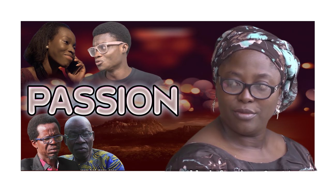 Download PASSION  LATEST NIGERIAN MOVIE   MOUNT ZION FILM PRODUCTIONS