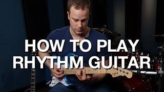 How To Play Rhythm Guitar - Rhythm Guitar Lesson #1