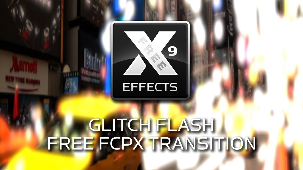 Free XEffects Glitch Flash Transition Plugin for Final Cut Pro X