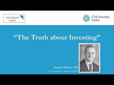 The Truth About Investing - Talk by Howard Marks, CFA | 02nd March 2017