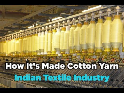 How It's Made Cotton yarn - Indian Textile Industry