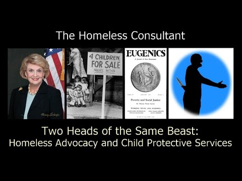 Modern Eugenics: Child Protective Services and Homeless Advocacy