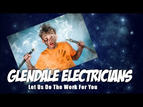 Glendale Licensed Electrician | Electrical Contractors in Glendale