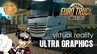Euro Truck Simulator 2 VR (HTC Vive) – Ultra Graphics