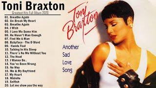 Toni Braxton Greatest Hits Full Album - Toni Braxton Best Of Playlist 2020