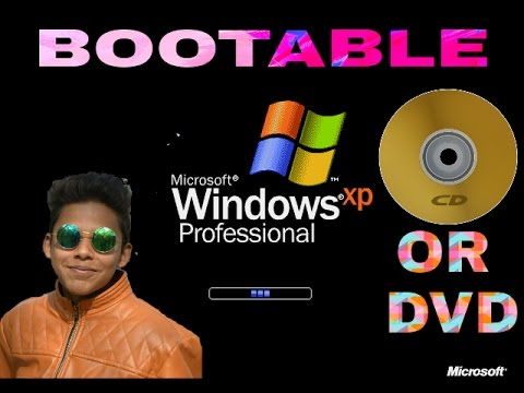 MAKE YOUR OWN WINDOWS XP BOOTABLE CD/DVD WITH PROOF!! [ HOW TO ]