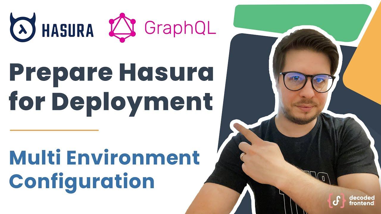 Hasura GraphQL Engine – Multi Environment Setup with Docker [2021]
