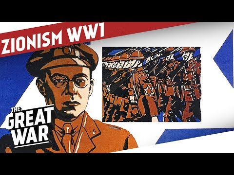 Zionism during World War 1 I THE GREAT WAR Special