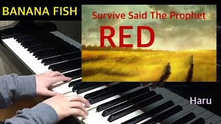 BANANA FISH ED2|RED - Survive Said The Prophet Piano cover