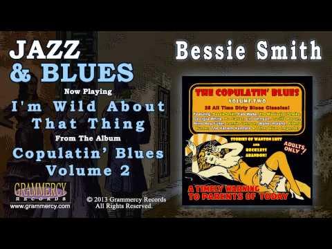 Bessie Smith - I'm Wild About That Thing