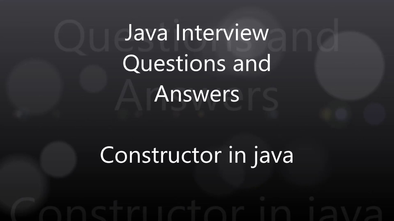 interview questions on constructor in java java tricky questions interview questions on constructor in java java tricky questions