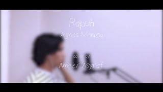 Rapuh - Agnes Monica (Cover by Asyraf)