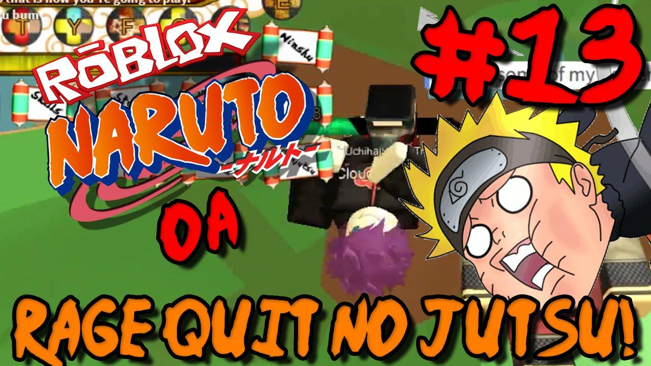 RAGE QUIT NO JUTSU! | Roblox: Naruto OA - Episode 13