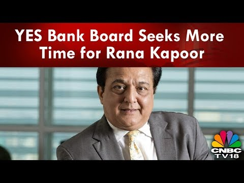 YES Bank Board Seeks More Time for Rana Kapoor | Breaking News | CNBC TV18
