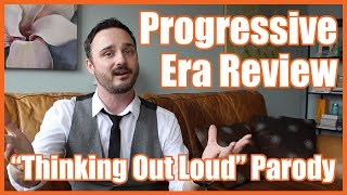 "Progressive Era Review (""Thinking Out Loud"" Parody) - @MrBettsClass"