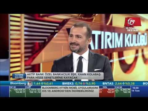Aktif Bank Özel Bankacılık Bölüm Bşk. Kaan Kolabaş – Bloomberg HT Yatırım Kulübü – 14.07.2017