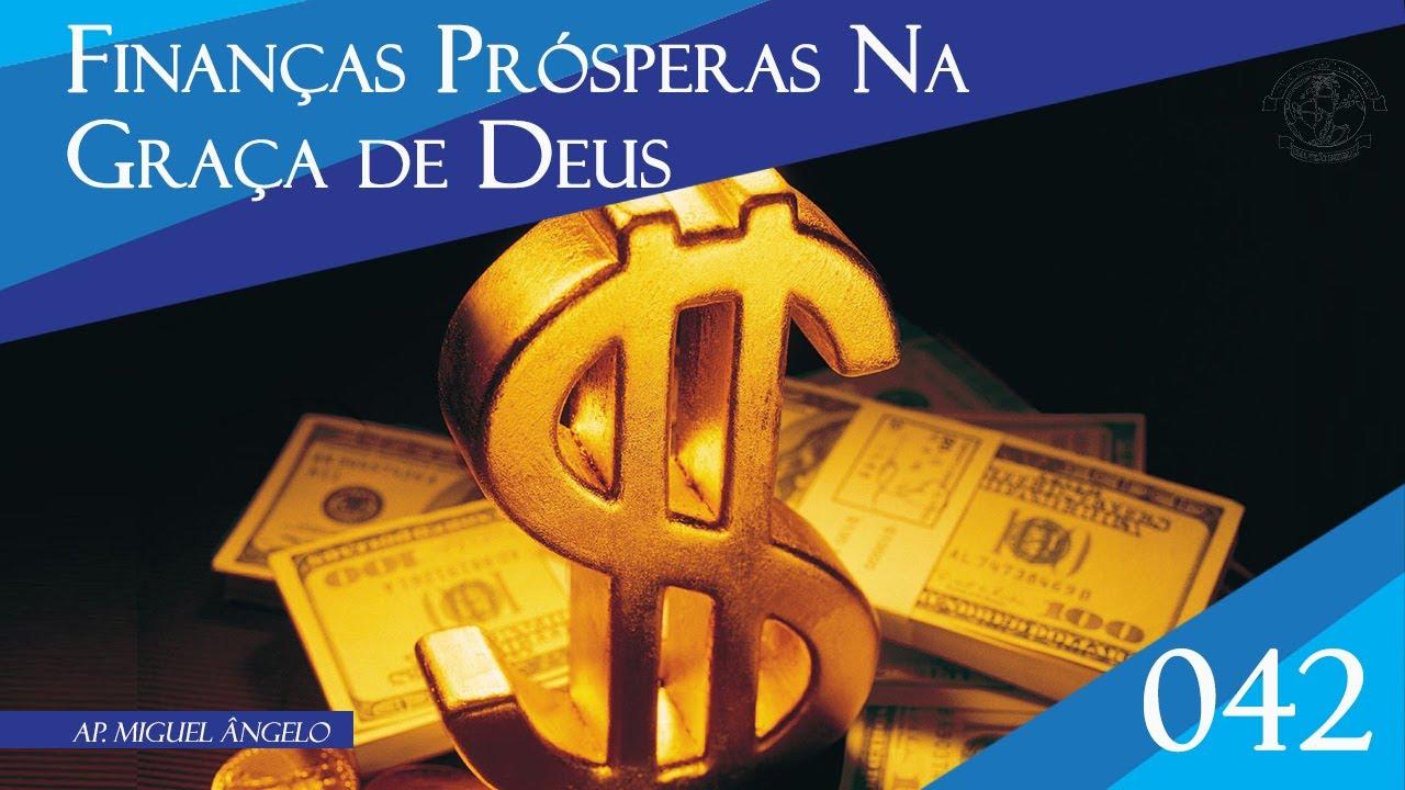 Finanças Prósperas Na Graça De Deus 042