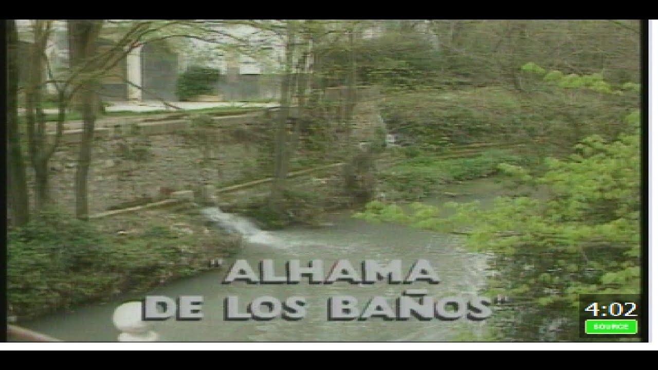 Alhama de granada los ba os y el pueblo 1990 youtube - Banos de alhama de granada ...