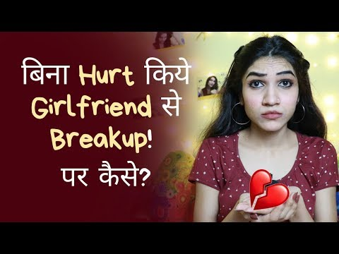 How To Break Up With Your Girlfriend Without Hurting Her | Mayuri Pandey