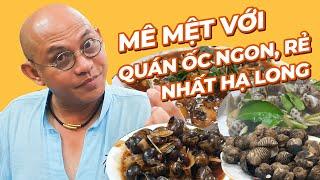 Food For Good #497: Ăn ốc Sơn Béo Hạ Long bình dân mà hết gần 5 triệu là hiểu ăn ngập mặt mức nào !