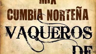 Mix Cumbia Norteña Vaqueros DF 1