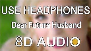 Meghan Trainor Dear Future Husband 8D Audio.mp3