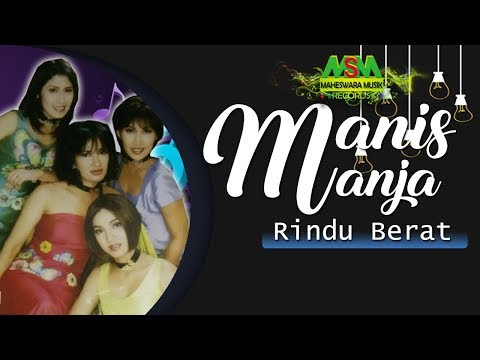 Manis Manja Group - Rindu Berat [OFFICIAL]