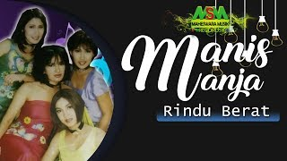 [3.92 MB] Manis Manja Group - Rindu Berat [OFFICIAL]
