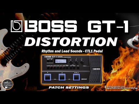 BOSS GT-1 DISTORTION - Lead and Rhythm Sounds [CTL1 Pedal] Patch Settings.
